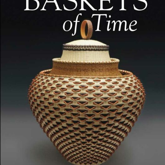Baskets of Time: Profiles of Maine Indian Basket Makers